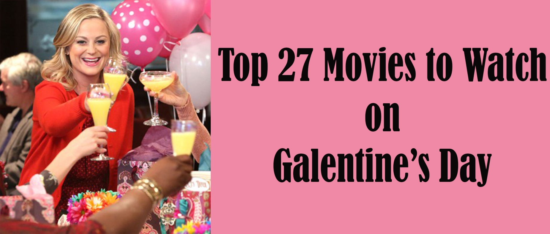 Top 27 Movies to Watch on Galentine's Day