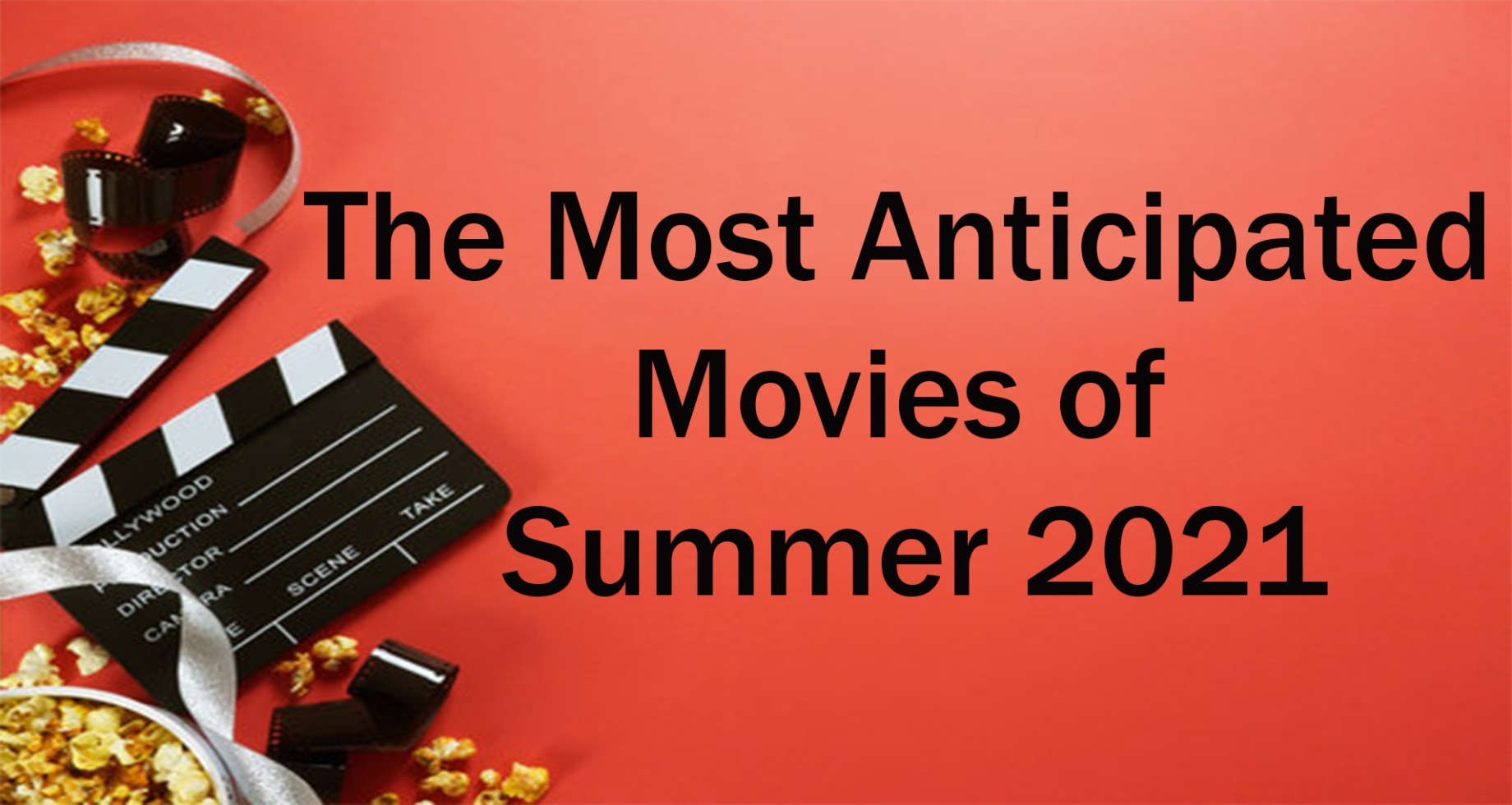 The Most Anticipated Movies of Summer 2021